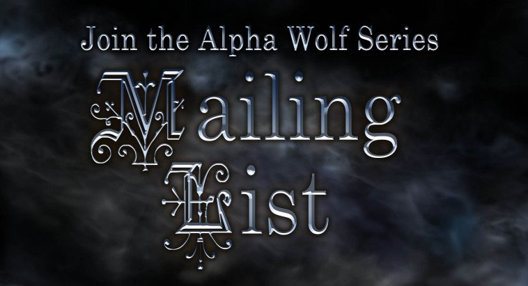 Join the Alpha Wolf Series Mailing List